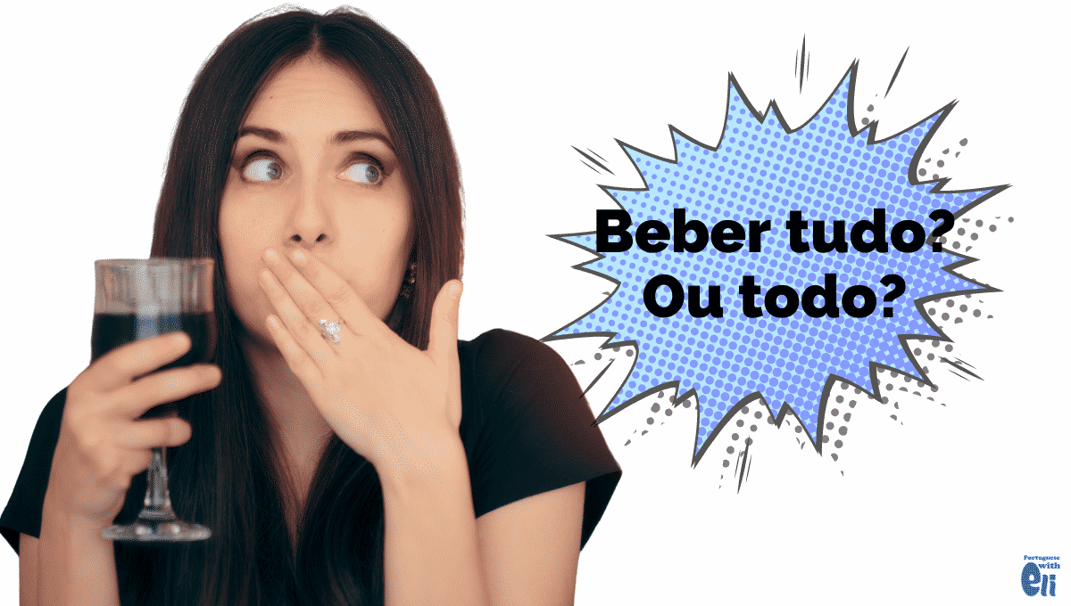 woman illustrates the difference between tudo and todo in portuguese