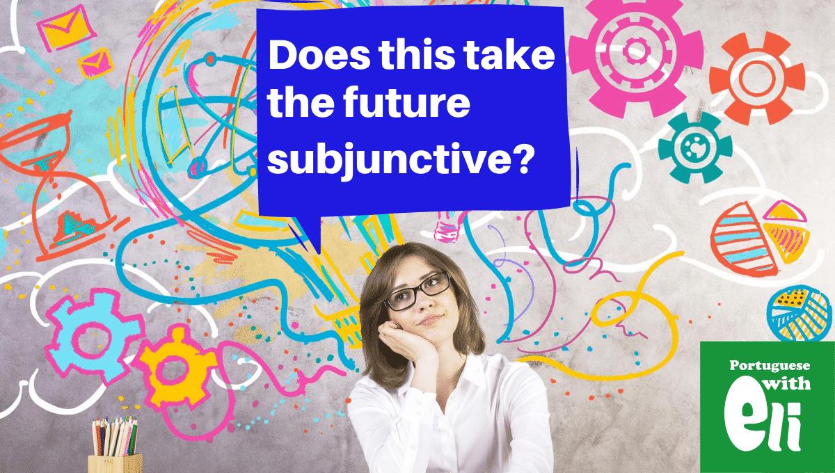 future subjunctive in portuguese