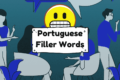 Speak More Fluently with These Portuguese Filler Words