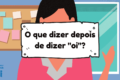 What to Say After You Say Hi in Portuguese