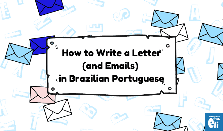 How to Write a Letter in Portuguese and Emails Too