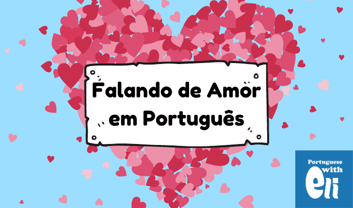everything about I love you in portuguese