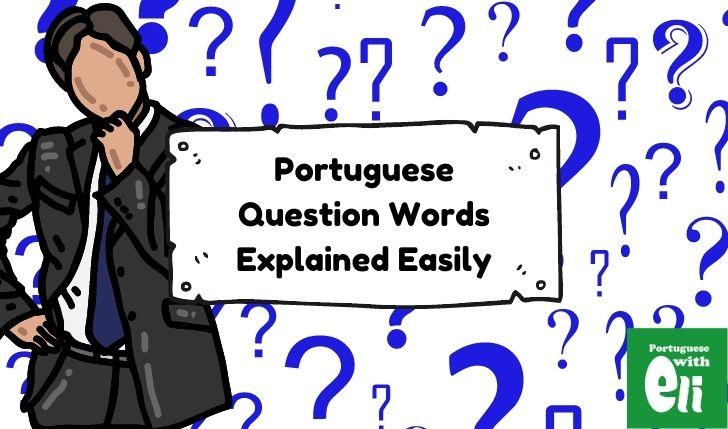Portuguese Question Words