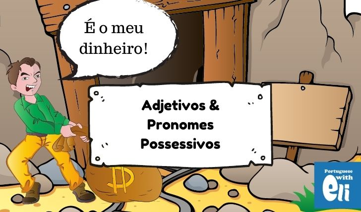 portuguese possessive adjectives - a man carrying money