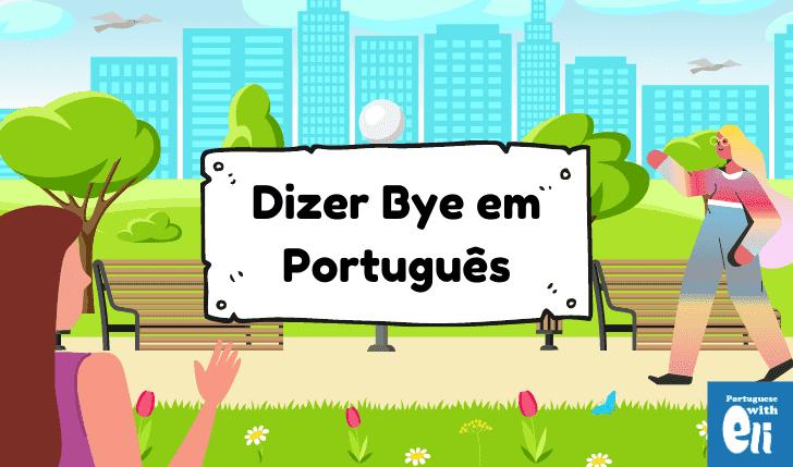 say goodbye in Portuguese