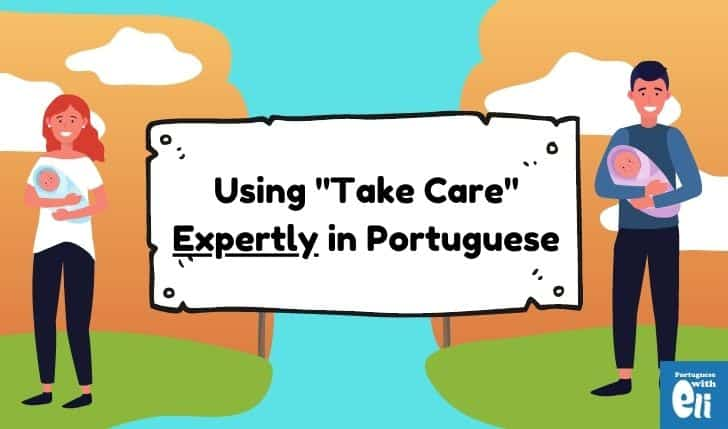 take care in portuguese, examples with two babies