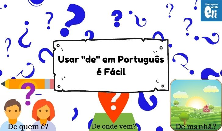 the examples of using de in portuguese