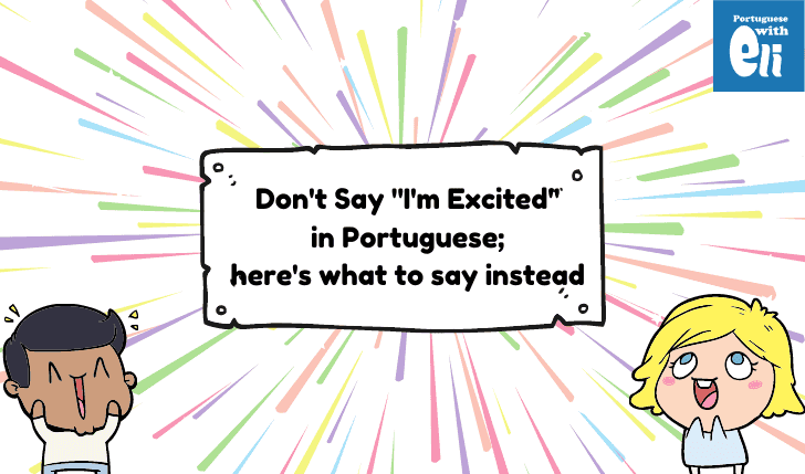 Portuguese Expressions of Excitement That Won't Embarrass You