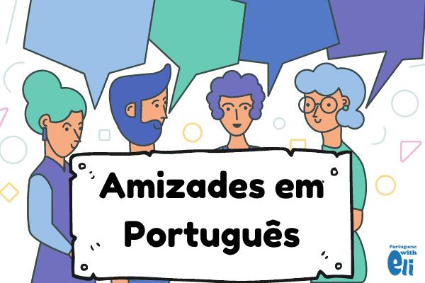 friend in Portuguese is a versatile word