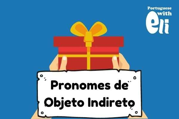 indirect object pronouns in Portuguese teaser and example