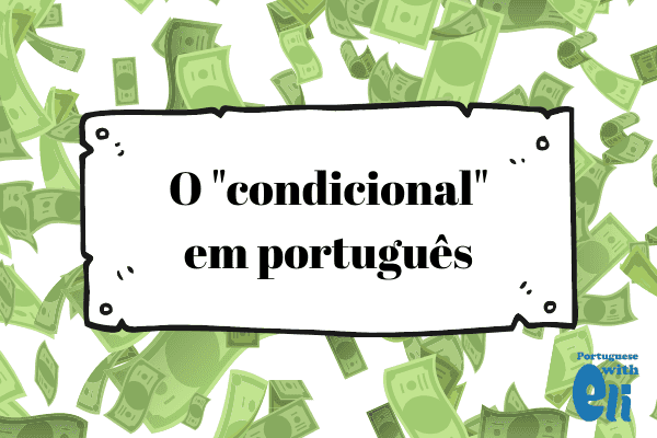 the portuguese conditional tense - image example