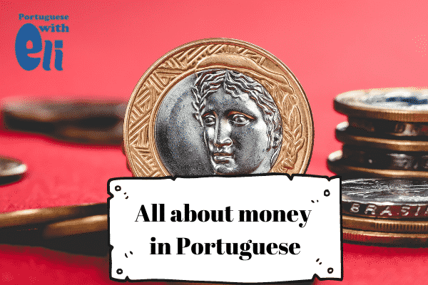 talking about money in portuguese