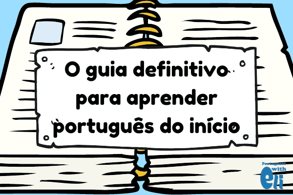 the guide to learning portuguese online by a native teacher
