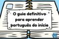 The definitive guide to learning Portuguese online — from beginner to Intermediate