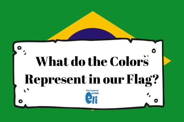 What do the colors of the Brazilian flag represent