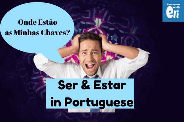 ser and estar in Portuguese