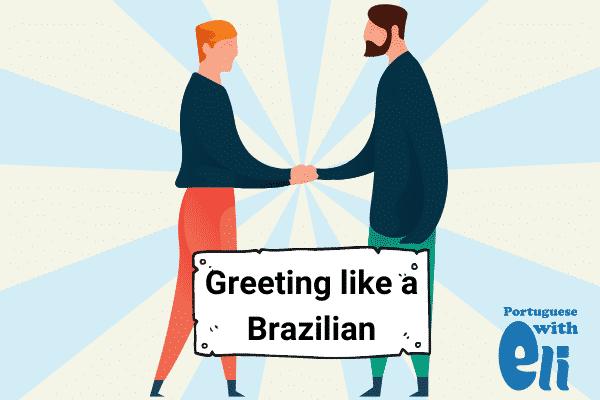 Greetings in Brazilian Portuguese