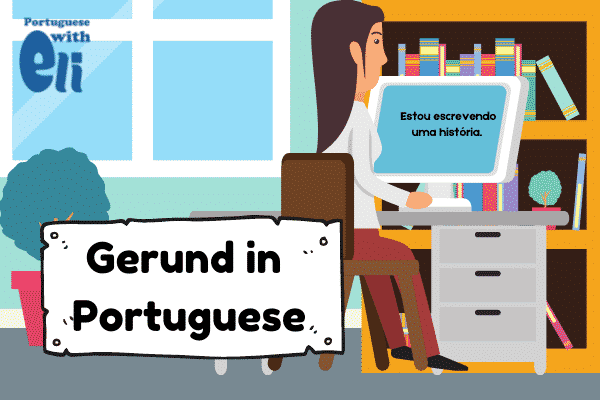 uses of the portuguese gerund - and a picture as an example